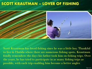 Scott Krautman - Fishing Lover