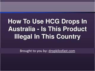 How To Use HCG Drops In Australia - Is This Product Illegal