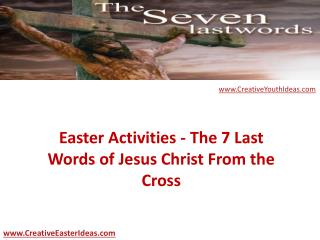 Easter Activities - The 7 Last Words of Jesus Christ From th