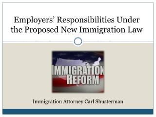 Employers' Responsibilities Under the Proposed Immigration L