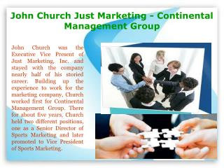 John Church Just Marketing - Continental Management Group