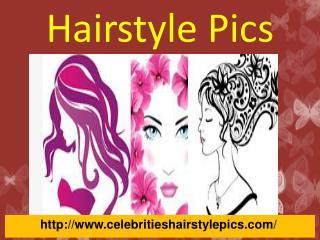Popular Hairstyles Of Celebrities