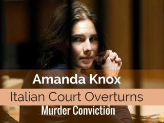 Amanda Knox Italian Court Overturns Murder Conviction
