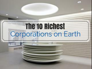 The 10 Richest Corporations on Earth