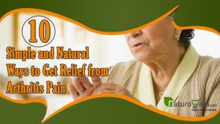 10 Simple and Natural Ways to Get Relief from Arthritis Pain