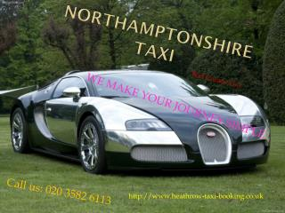Taxi From Northamptonshire to Heathrow Airport | Northampt