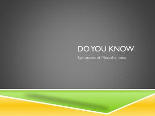 What Symptoms Are There For Mesothelioma?