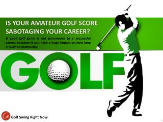 IS YOUR AMATEUR GOLF SCORE SABOTAGING YOUR CAREER?