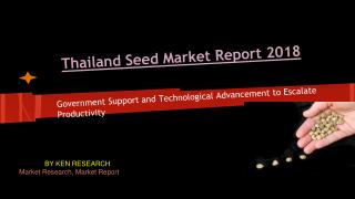 New Release - Thailand Seed Industry 2014-2018