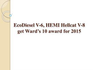 EcoDiesel V-6, HEMI Hellcat V-8 get Ward's 10 award for 2015