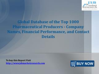 JSB Market Research: Global Database of the Top 1000 Pharmac