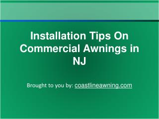 Installation Tips On Commercial Awnings in NJ