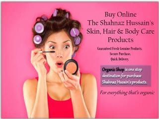 Buy Online the Shahnaz Hussain's Skin Hair Body Care Product