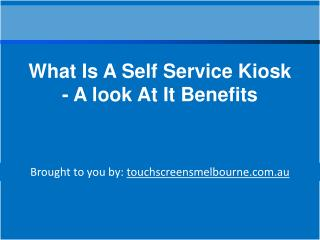 What Is A Self Service Kiosk - A look At It Benefits