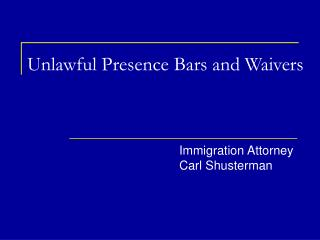 Unlawful Presence Bars and Waivers