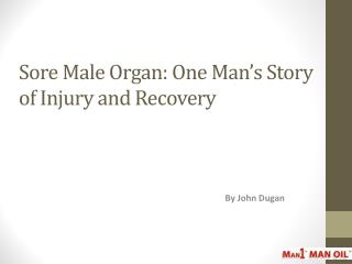 Sore Male Organ - One Man's Story of Injury and Recovery