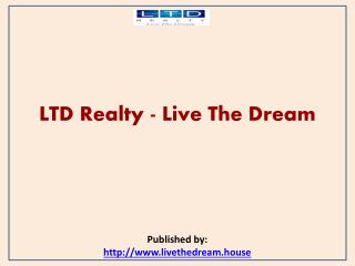 LTD Realty - Live The Dream