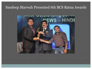 Sandeep Marwah Presented 6th BCS Ratna Awards