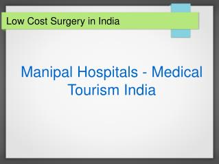 Low Cost Surgery in India: Benefits, Risks, and Cost Savings