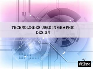Technologies used in Graphic Design
