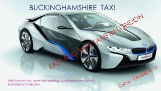 Taxi  From Buckinghamshire to Heathrow Airport