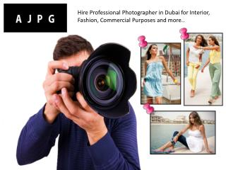 Hire Professional Photographer in Dubai for Interior, Fashio