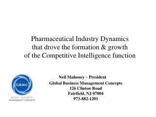 Pharmaceutical Industry Dynamics that drove the formation & growth of the Competitive Intelligence function