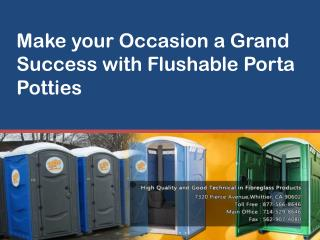 Make Your Occasion a Grand Success With Flushable Porta Poty