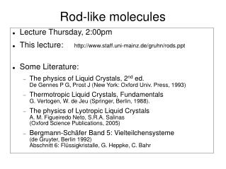 Rod-like molecules