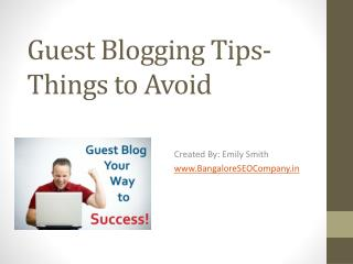 Guest Blogging Tips-Things to Avoid