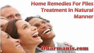 Home Remedies For Piles Treatment In Natural Manner