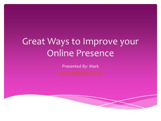 Great Ways to Improve your Online Presence