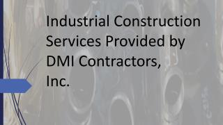 Industrial Construction Services Provided by DMI Contractors