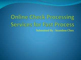 Online Check Processing Services for Fast Process