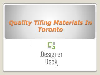 Quality Tiling Materials In Toronto
