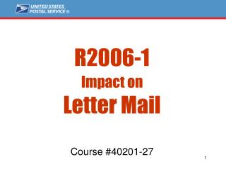 R2006-1 Impact on Letter Mail Course #40201-27