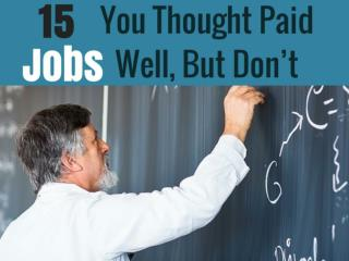 15 Jobs You Thought Paid Well, But Don't