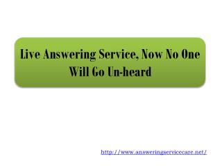 Live Answering Service, Now No One Will Go Un-heard
