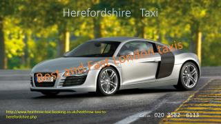 Heathrow to Herefordshire Taxi