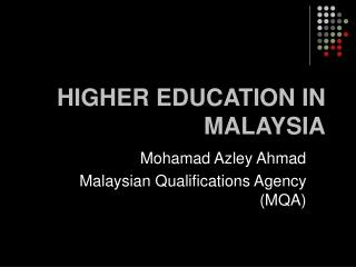 HIGHER EDUCATION IN MALAYSIA