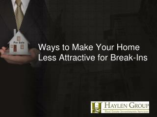 Ways to Make your Home Less Attractive for Break Ins