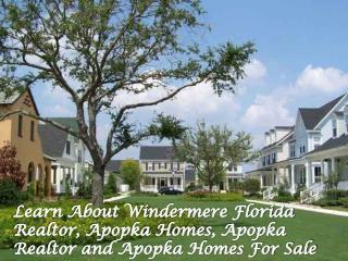 Learn About Windermere Florida Realtor, Apopka Homes, Apopka