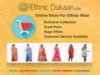 Ethnic Dukaan- Exclusive Collection of Ethnic Wears