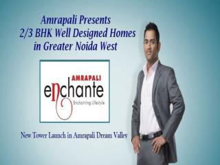 Amrapali Enchante Greater Noida West | 9266629901