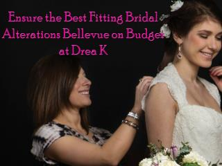 Best Fitting Bridal Alterations Bellevue on Budget at Drea K
