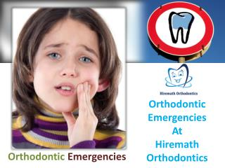 Orthodontic Emergencies At Hiremath Orthodontics