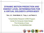 1Kim, J.H., 1Abdel-Malek, K., 1Yang, J., and 2Nebel, K.  1Virtual Soldier Research VSR Program  Center for Computer-Aide