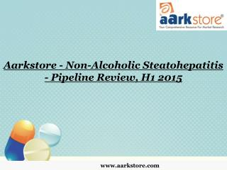 Aarkstore - Non-Alcoholic Steatohepatitis - Pipeline Review,