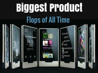 Biggest Product Flops of All Time