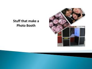 Stuff that make a Photo Booth